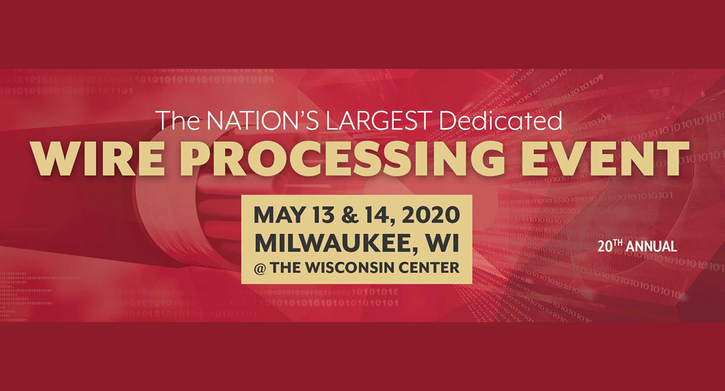 Electrical Wire Processing Techology Expo 2020 Milwaukee, WI