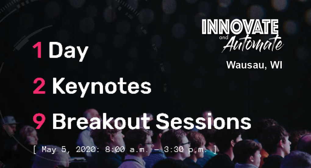 Innovate and Automate Conference 2020 Wausau, WI