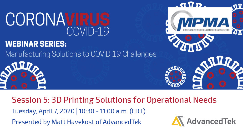 COVID-19 Webinar MPMA 3D Printing Solutions for Operational Needs